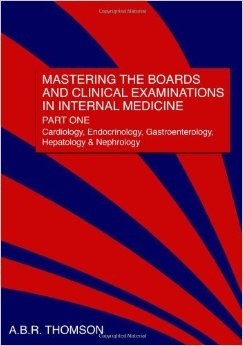 Mastering the Boards and Clinical Examinations in Internal Medicine, Part I